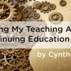 Upgrading My Teaching Ability Via CEUs