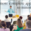 Towards a more complete approach to ministerial training