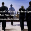 Renewing Community Values:  An Immigrant Contribution to American Higher Education