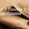 Approved: 2 Timothy 2:15 and the Pastoral Epistles