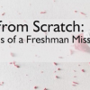 Starting from Scratch: Confessions of a Freshman Missionary