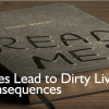 Dusty Bibles Lead to Dirty Lives and Other Consequences